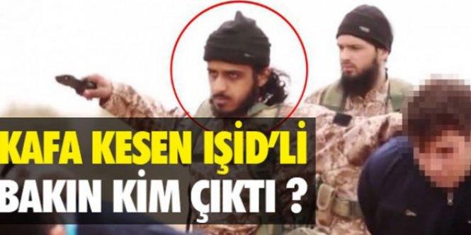 Kafa kesen IŞİD'li bakın kim çıktı!