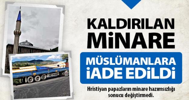 Kaldırılan Minare Müslümanlara İade Edildi!