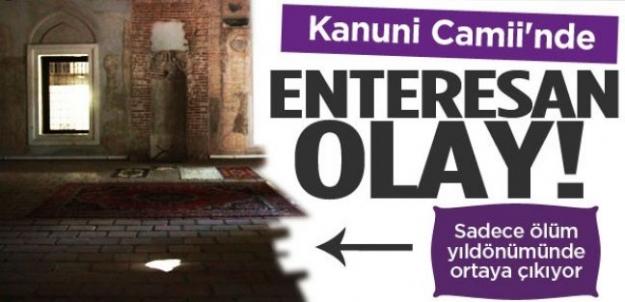 Kanuni Camii'nde enteresan olay! Sadece ölüm yıldönümünde ortaya çıkıyor...