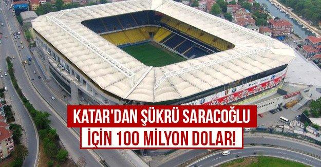 Katar'dan Şükrü Saracoğlu için 100 milyon dolar!