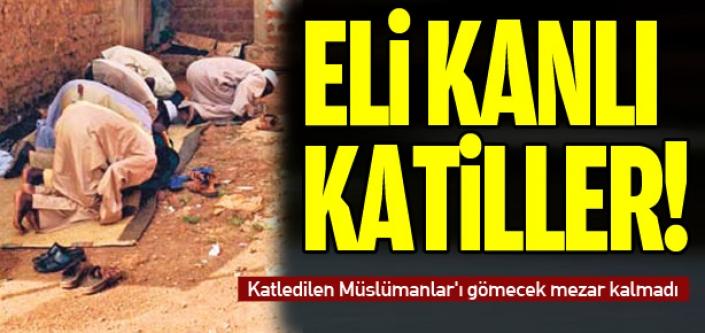 Katledilen Müslümanlar'ı gömecek mezar kalmadı!