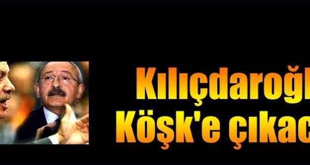 Kemal Kılıçdaroğlu Köşk'e çıkacak