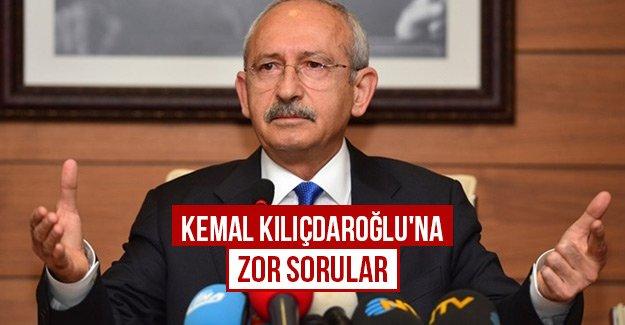 Kemal Kılıçdaroğlu'na zor sorular