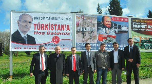 Keşan'da Devlet Bahçeli İçin 'türkistan'a Hoş Geldiniz' Afişi