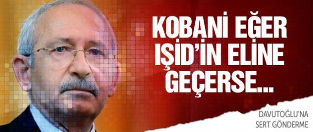 Kılıçdaroğlu: Kobani eğer IŞİD'in eline geçerse...