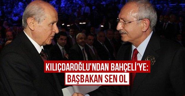 Kılıçdaroğlu'ndan Bahçeli'ye: Başbakan sen ol