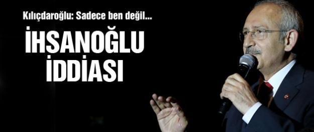 Kılıçdaroğlu'ndan şaşırtan İhsanoğlu iddiası