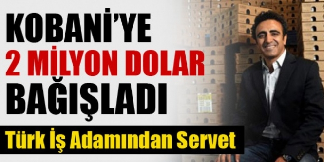 Kobani için 2 milyon dolar bağış!