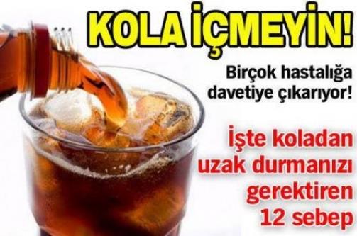 Kola içmeyin!