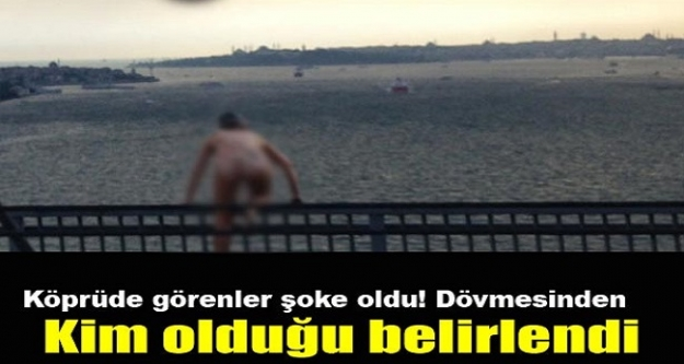 Köprüde görenler şoke oldu!