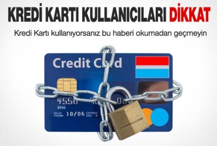 Kredi Kartı kullanıcılarına kritik uyarı!