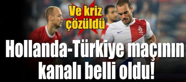 Kriz çözüldü! Hollanda-Türkiye maçının kanalı belli oldu!