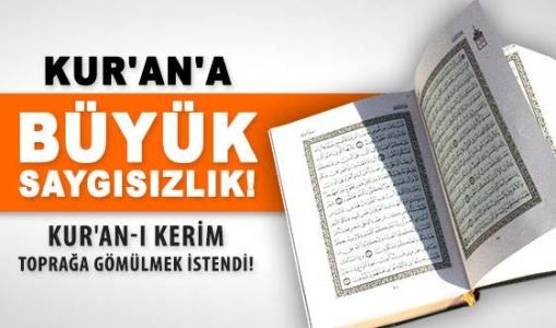 Kur'an-ı Kerim'e Büyük Saygısızlık!