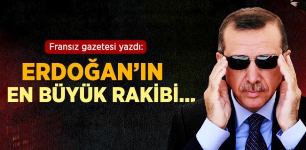 Le Monde: Erdoğan'ın en büyük rakibi...
