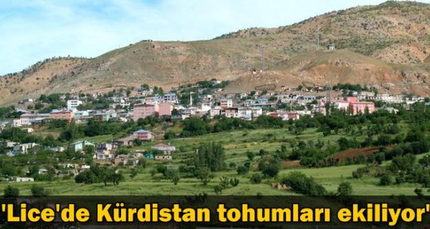 'Lice'de Kürdistan tohumları ekiliyor'