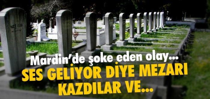 Mardin'de şoke eden olay! Ses geliyor diye mezarı kazdılar ve...