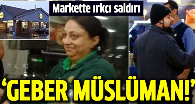 Markette ırkçı saldırı!