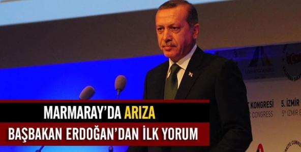 Marmaray arızasına Başbakandan ilk yorum...