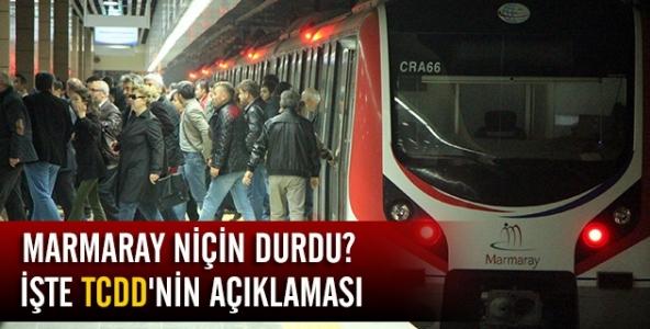 Marmaray niçin durdu? İşte TCDD' nin açıklaması...