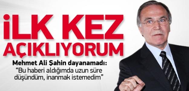 Mehmet Ali Şahin dayanamadı:İnanmak istemedim, ilk kez açıklıyorum...