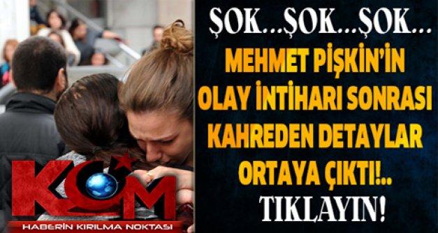 Mehmet Pişkin'in ölmeden önce yayınladığı videodaki detaylar ortaya çıktı...
