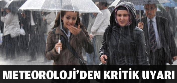 Meteorolojiden kritik uyarı!