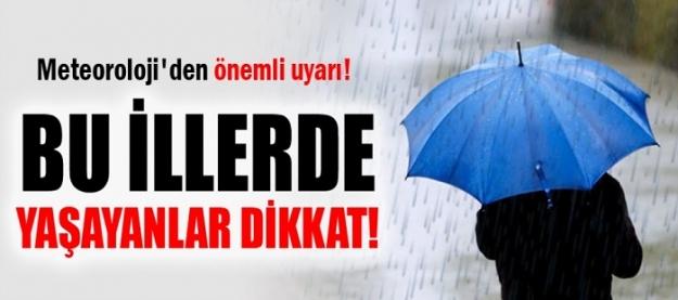 Meteoroloji'den uyarı! Bu illerde yaşayanlar dikkat!