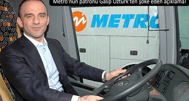 Metro Turizm'in sahibi Galip Öztürk'ten bomba cemaat iddiası