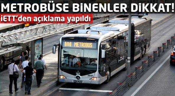 Metrobüse binenler dikkat!