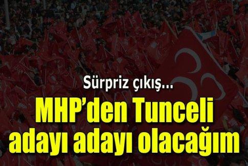 MHP'den Tunceli aday adayı olacağım