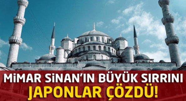 Mimar Sinan'ın büyük sırrını Japonlar çözdü!