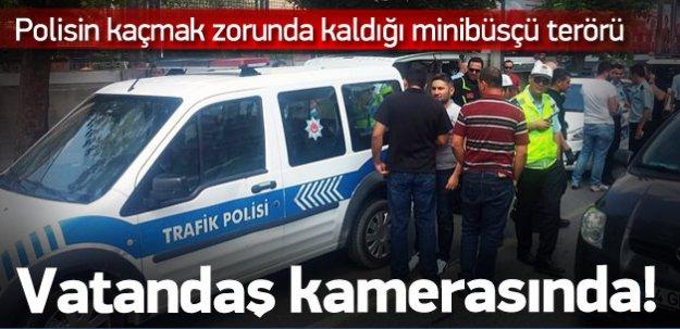 Minibüsçülerin polise saldırı anı kamerada!