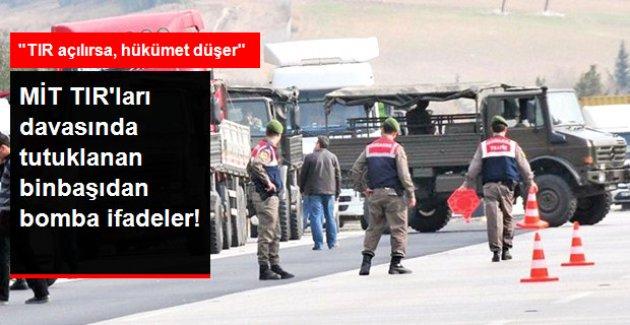 MİT TIR'ları Soruşturmasında Tutuklanan Binbaşı: TIR Açılırsa Hükümet Düşer