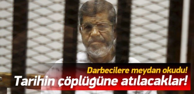 Mursi darbecilere meydan okudu!