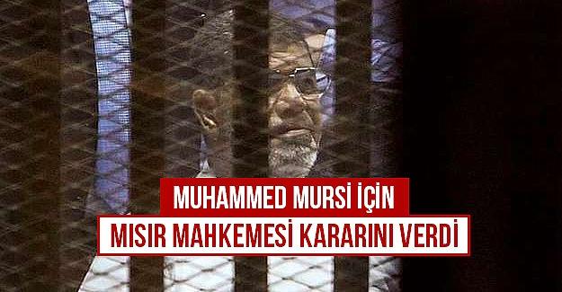 Mursi için karar verildi!