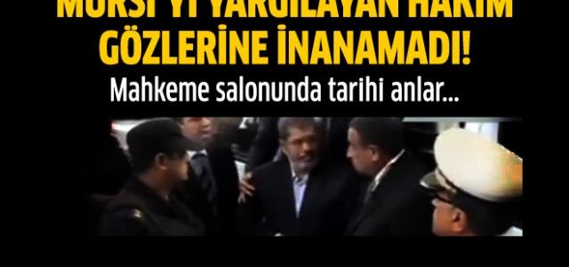 Mursi'yi Yargılayan Hakim Gözlerine İnanamadı!