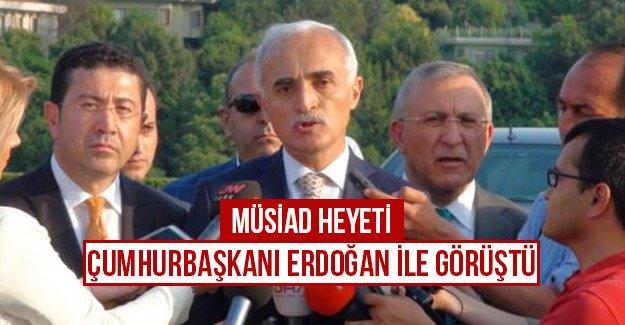 MÜSİAD Heyeti Cumhurbaşkanı Erdoğan ile görüştü