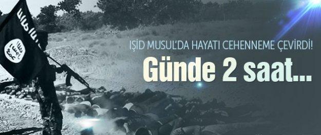 Musul'da IŞİD şiddeti: Günde 2 saat...