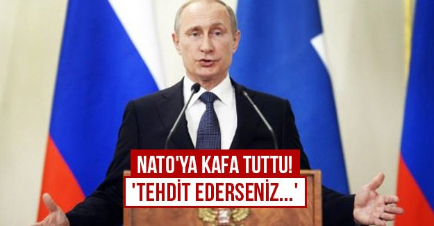 NATO'ya kafa tuttu! 'Tehdit ederseniz...'