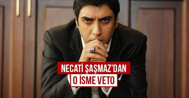 Necati Şaşmaz'dan o isme veto!