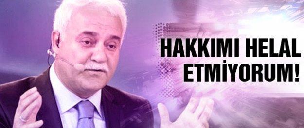 Nihat Hatipoğlu: Hakkımı helal etmeyeceğim!