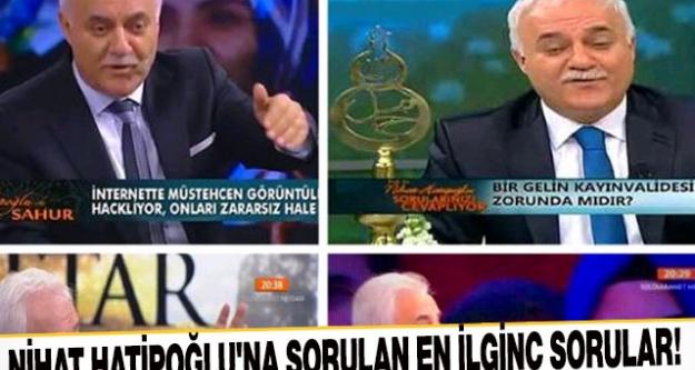 Nihat Hatipoğlu'na sorulan en ilginç sorular!