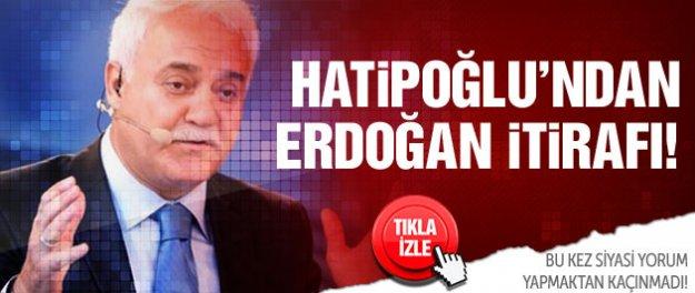 Nihat Hatipoğlu'ndan Erdoğan itirafı!