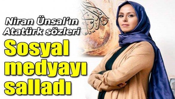 Niran Ünsal'ın Atatürk sözleri sosyla medyayı salladı!