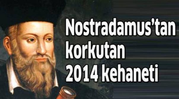 Nostradamus'un korkutan 2014 kehaneti!