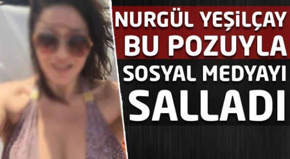 Nurgül Yeşilçay bu pozuyla sosyal medyayı salladı!