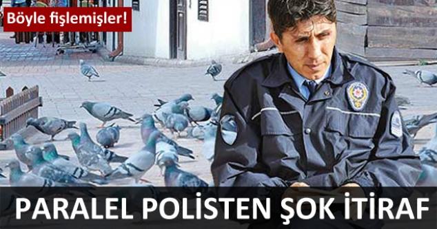 O polisten şok itiraflar!