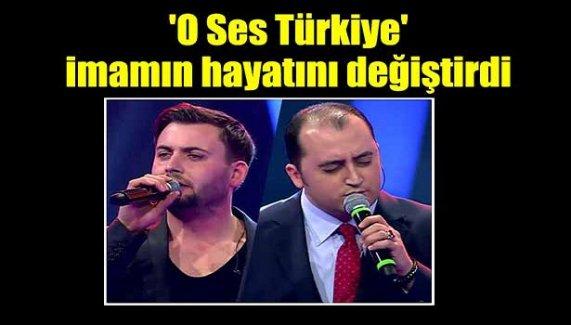 'O Ses Türkiye', imamın hayatını değiştirdi!