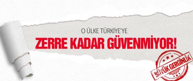 O ülkenin Türkiye'ye hiç güveni kalmadı!