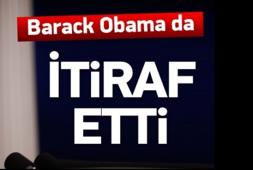 Obama da itiraf etti: Hafife aldık